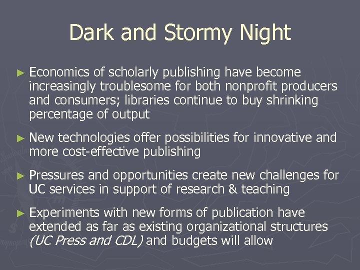 Dark and Stormy Night ► Economics of scholarly publishing have become increasingly troublesome for