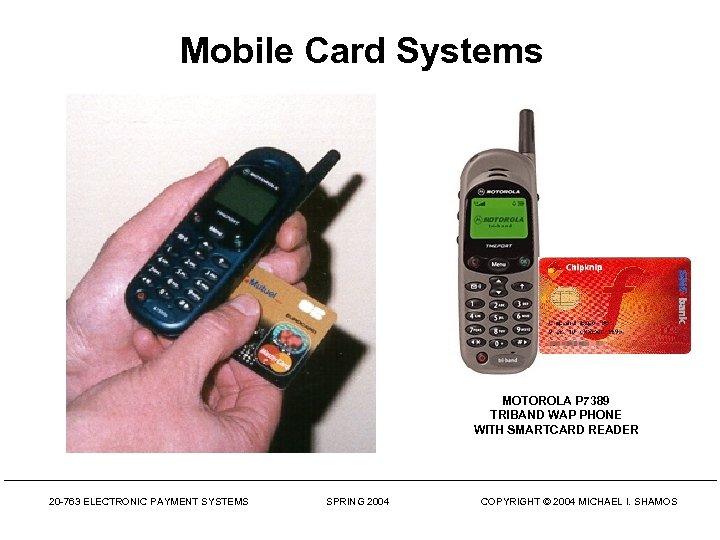 Mobile Card Systems MOTOROLA P 7389 TRIBAND WAP PHONE WITH SMARTCARD READER 20 -763
