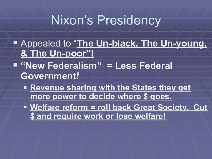"Nixon's Presidency § Appealed to ""The Un-black, The Un-young, & The Un-poor""! § ""New"