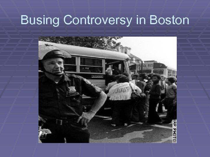 Busing Controversy in Boston