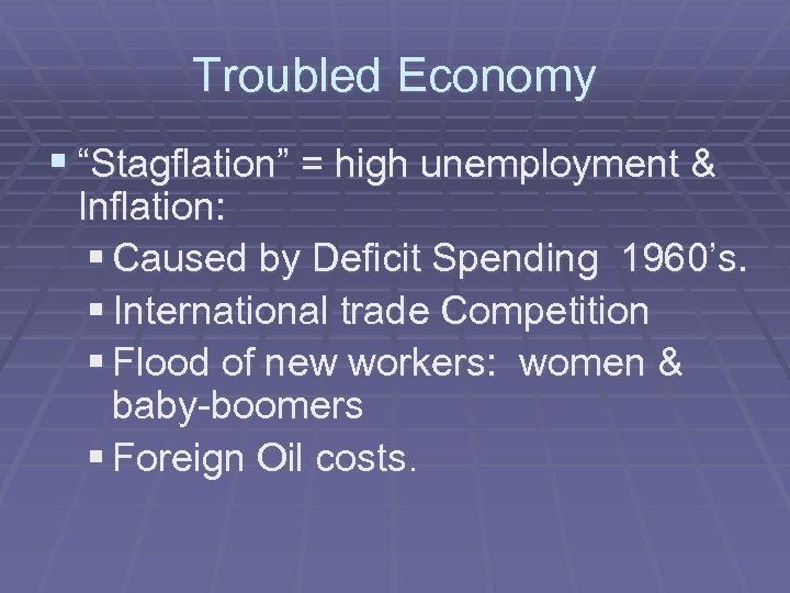 "Troubled Economy § ""Stagflation"" = high unemployment & Inflation: § Caused by Deficit Spending"