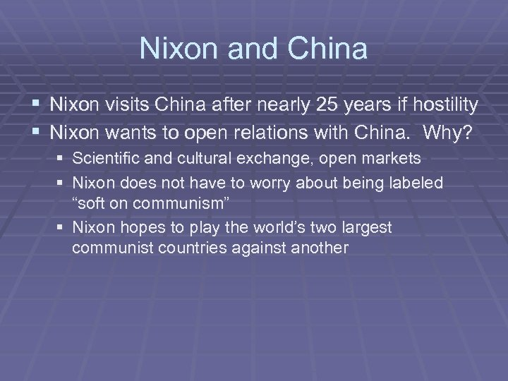 Nixon and China § Nixon visits China after nearly 25 years if hostility §