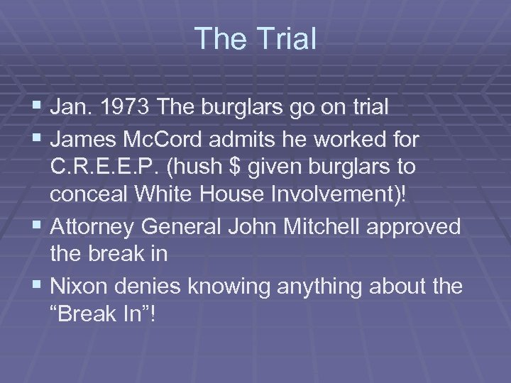 The Trial § Jan. 1973 The burglars go on trial § James Mc. Cord