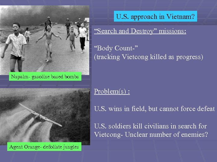 "U. S. approach in Vietnam? ""Search and Destroy"" missions: ""Body Count-"" (tracking Vietcong killed"