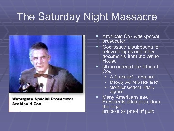 The Saturday Night Massacre § Archibald Cox was special prosecutor § Cox issued a