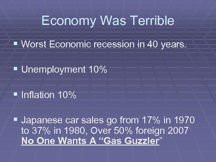 Economy Was Terrible § Worst Economic recession in 40 years. § Unemployment 10% §