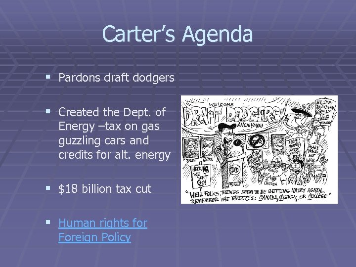 Carter's Agenda § Pardons draft dodgers § Created the Dept. of Energy –tax on