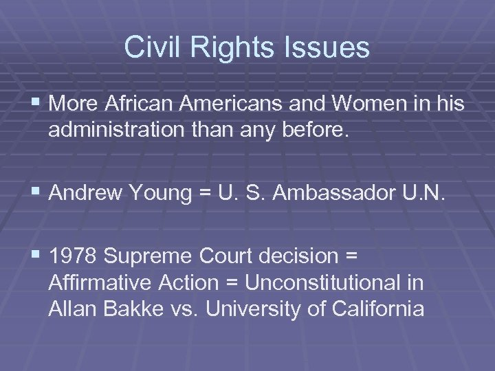 Civil Rights Issues § More African Americans and Women in his administration than any
