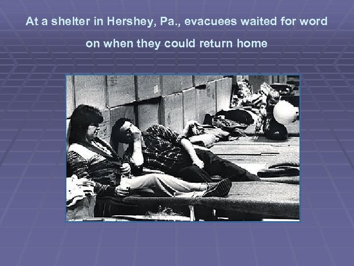 At a shelter in Hershey, Pa. , evacuees waited for word on when they