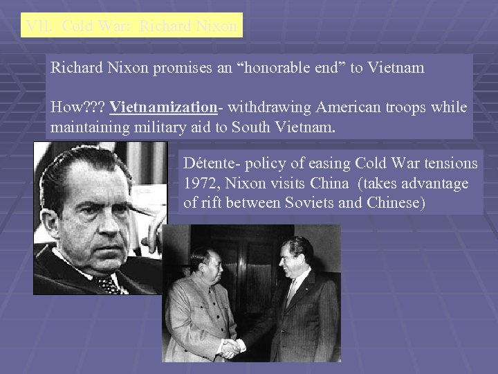 "VII. Cold War: Richard Nixon promises an ""honorable end"" to Vietnam How? ? ?"