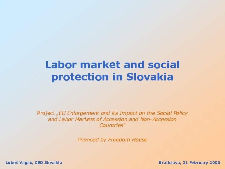"Labor market and social protection in Slovakia Project ""EU Enlargement and its Impact on"