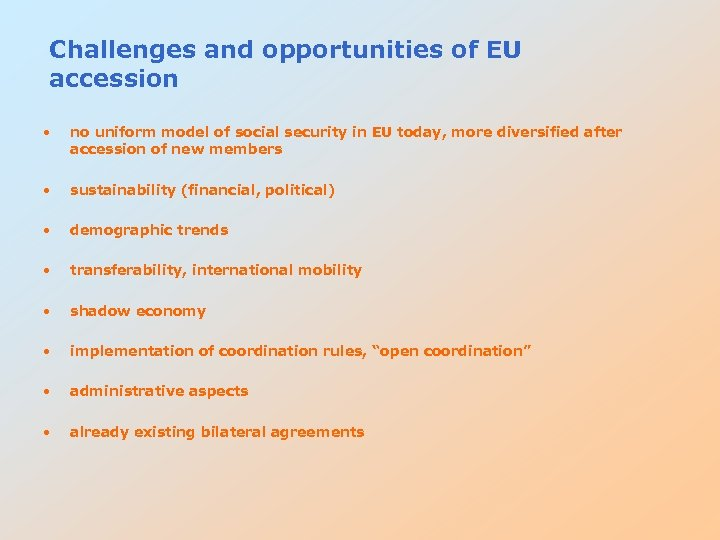 Challenges and opportunities of EU accession • no uniform model of social security in