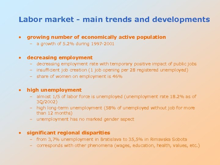 Labor market - main trends and developments • growing number of economically active population