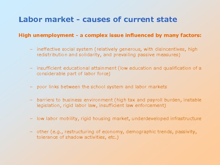 Labor market - causes of current state High unemployment - a complex issue influenced