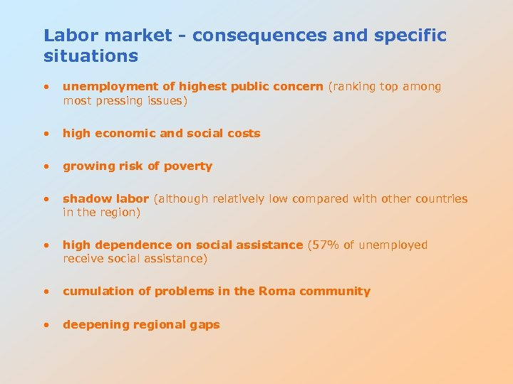 Labor market - consequences and specific situations • unemployment of highest public concern (ranking