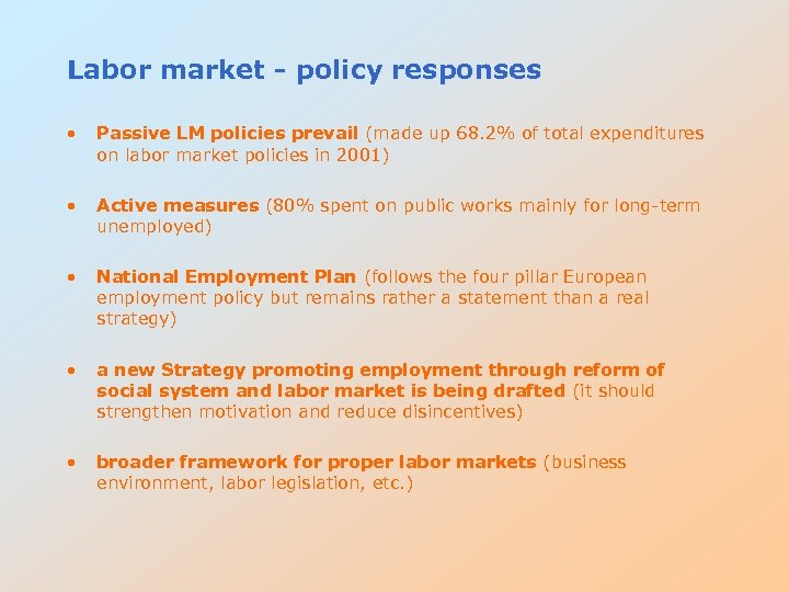 Labor market - policy responses • Passive LM policies prevail (made up 68. 2%