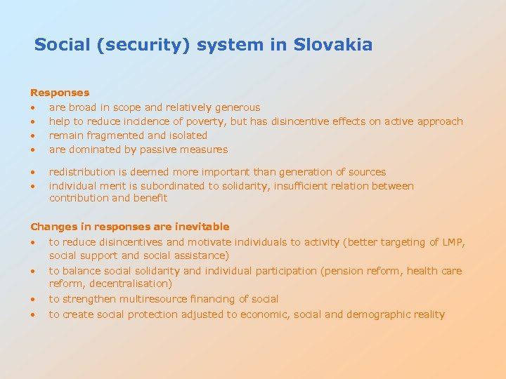 Social (security) system in Slovakia Responses • are broad in scope and relatively generous