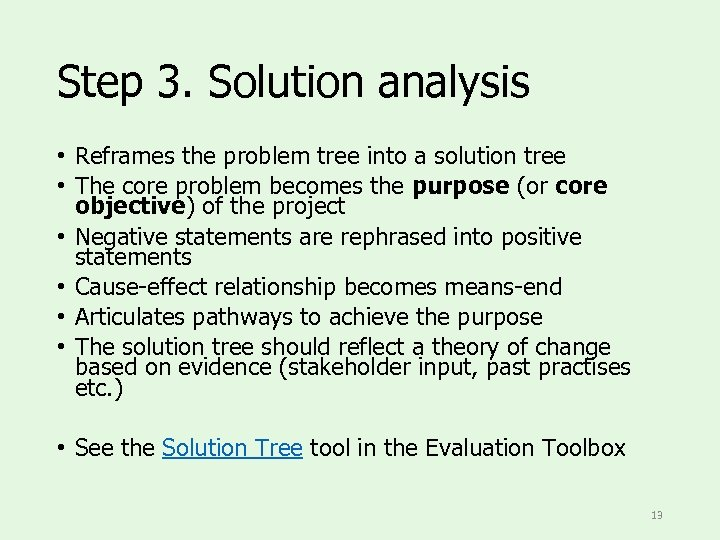 Step 3. Solution analysis • Reframes the problem tree into a solution tree •