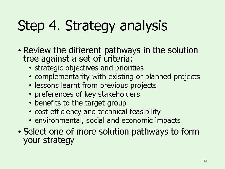 Step 4. Strategy analysis • Review the different pathways in the solution tree against