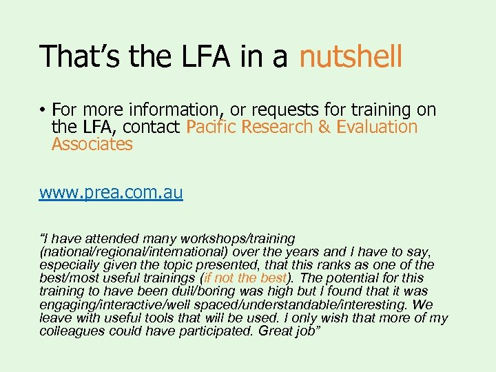That's the LFA in a nutshell • For more information, or requests for training