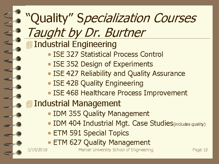 """Quality"" Specialization Courses Taught by Dr. Burtner 4 Industrial Engineering · ISE 327 Statistical"