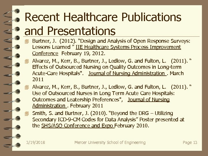 "Recent Healthcare Publications and Presentations 4 Burtner, J. (2012). ""Design and Analysis of Open"