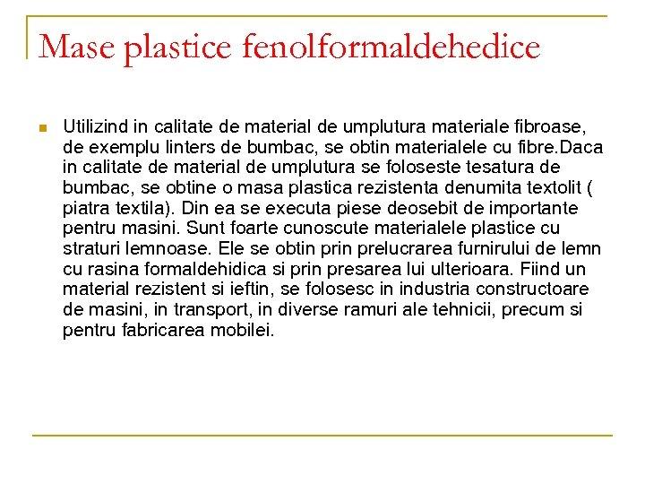 Mase plastice fenolformaldehedice n Utilizind in calitate de material de umplutura materiale fibroase, de