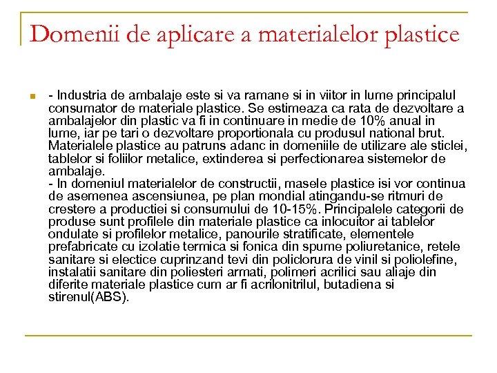 Domenii de aplicare a materialelor plastice n - Industria de ambalaje este si va