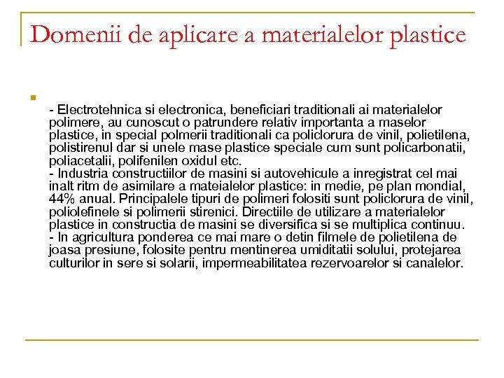 Domenii de aplicare a materialelor plastice n - Electrotehnica si electronica, beneficiari traditionali ai