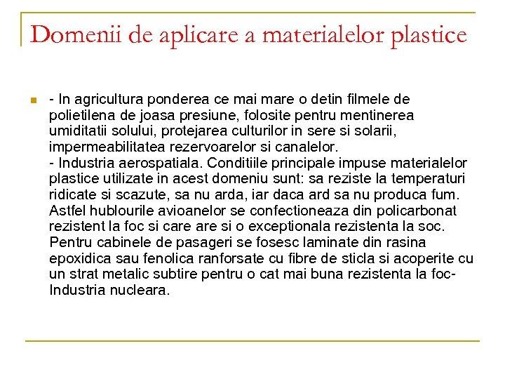 Domenii de aplicare a materialelor plastice n - In agricultura ponderea ce mai mare