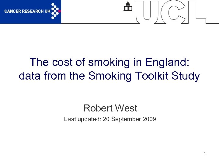 The cost of smoking in England: data from the Smoking Toolkit Study Robert West