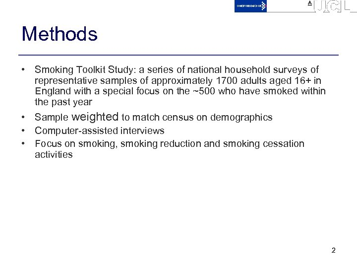 Methods • Smoking Toolkit Study: a series of national household surveys of representative samples