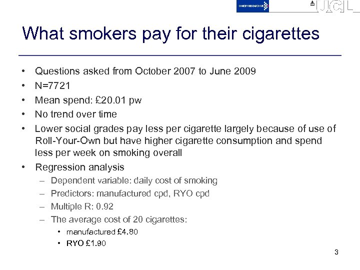 What smokers pay for their cigarettes • • • Questions asked from October 2007