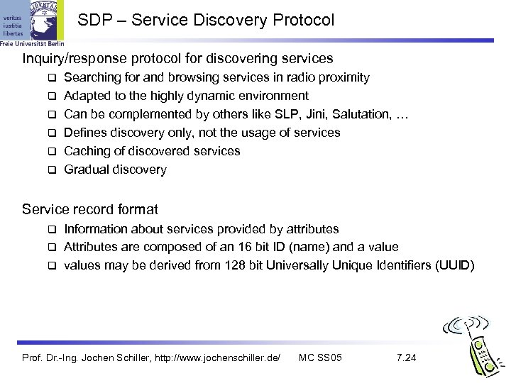 SDP – Service Discovery Protocol Inquiry/response protocol for discovering services q q q Searching