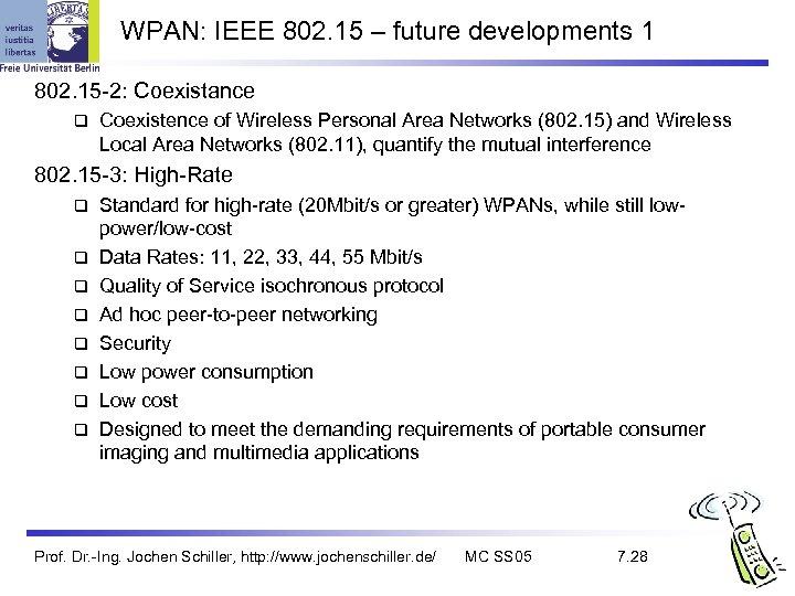 WPAN: IEEE 802. 15 – future developments 1 802. 15 -2: Coexistance q Coexistence