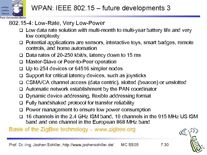 WPAN: IEEE 802. 15 – future developments 3 802. 15 -4: Low-Rate, Very Low-Power