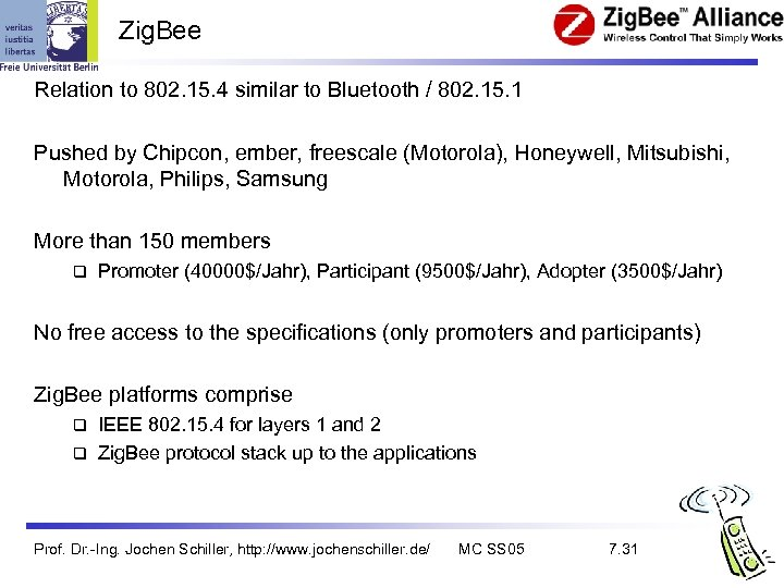 Zig. Bee Relation to 802. 15. 4 similar to Bluetooth / 802. 15. 1