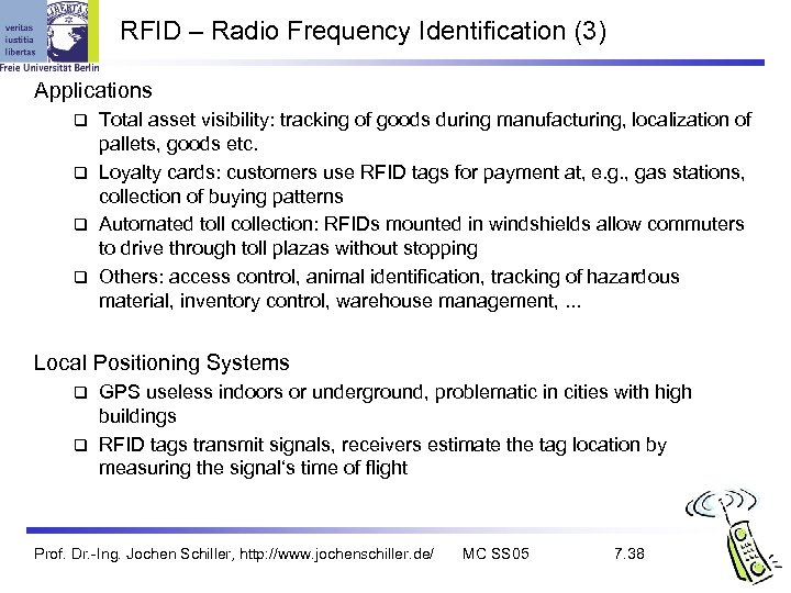 RFID – Radio Frequency Identification (3) Applications Total asset visibility: tracking of goods during