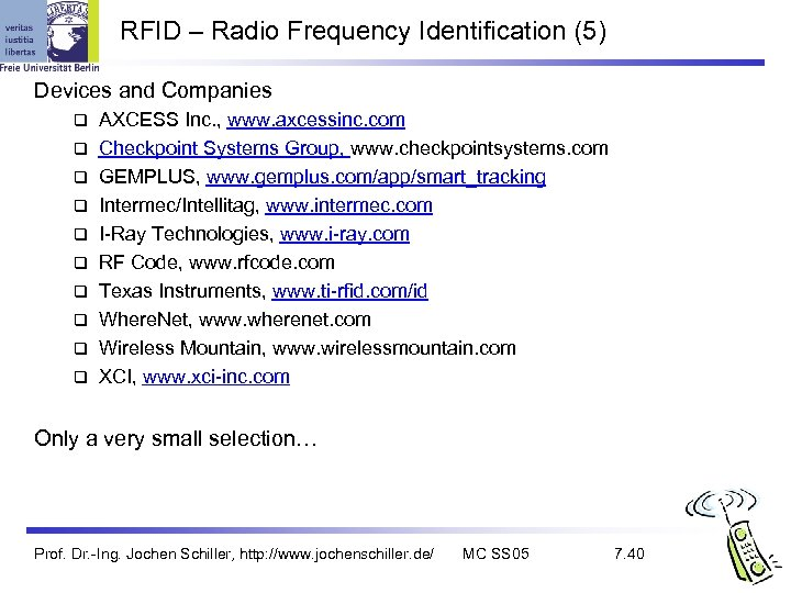 RFID – Radio Frequency Identification (5) Devices and Companies q q q q q
