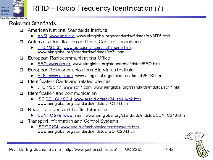 RFID – Radio Frequency Identification (7) Relevant Standards q American National Standards Institute l