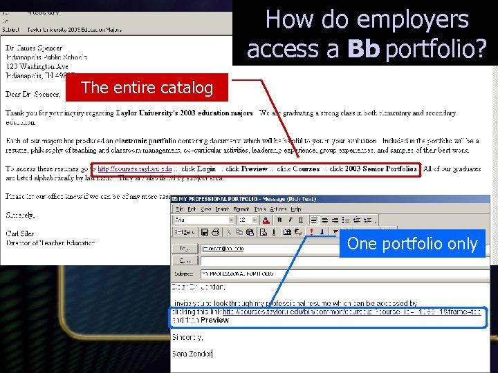 How do employers access a Bb portfolio? The entire catalog One portfolio only