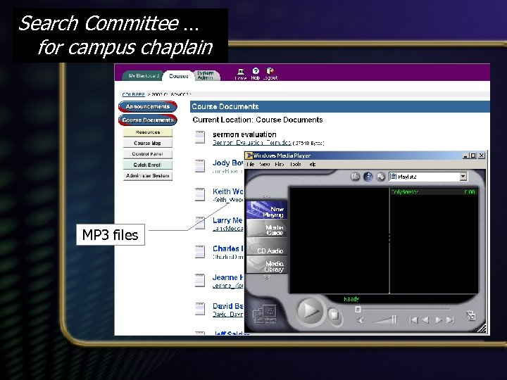 Search Committee … for campus chaplain MP 3 files Sample sermons