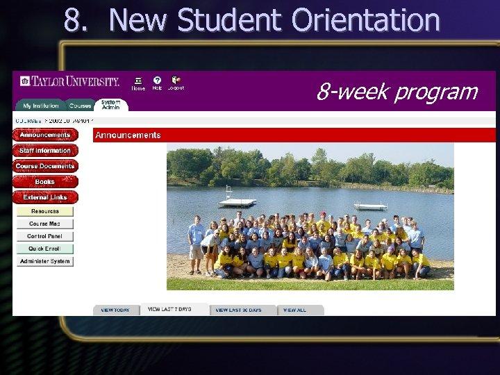 8. New Student Orientation 8 -week program