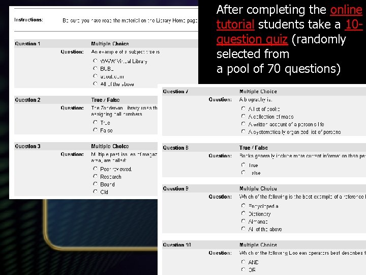 After completing the online tutorial students take a 10 question quiz (randomly selected from