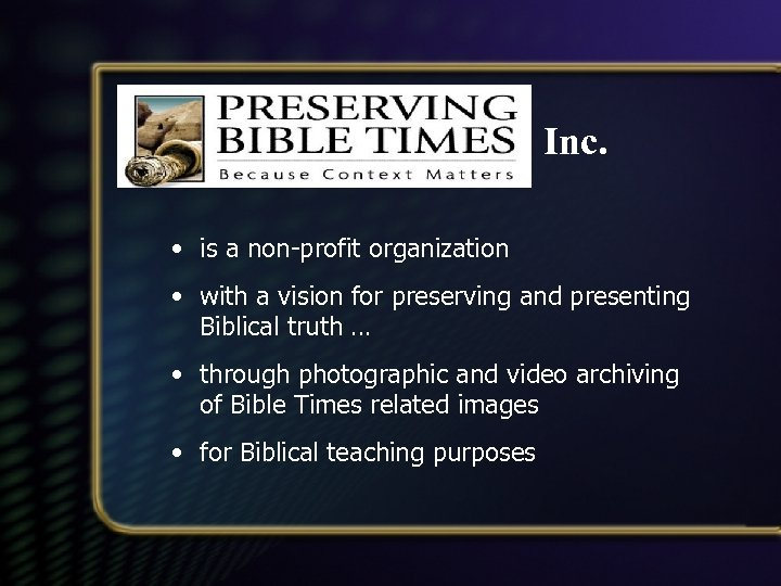 Inc. • is a non-profit organization • with a vision for preserving and presenting