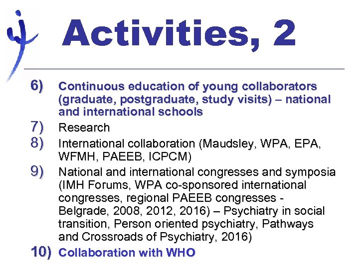 Activities, 2 6) Continuous education of young collaborators 7) 8) 9) 10) (graduate, postgraduate,
