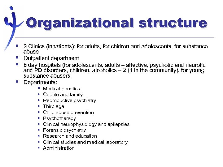 Organizational structure § § 3 Clinics (inpatients): for adults, for chidren and adolescents, for