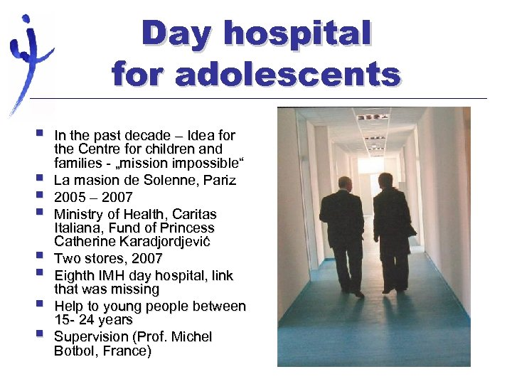 Day hospital for adolescents § § § § In the past decade – Idea