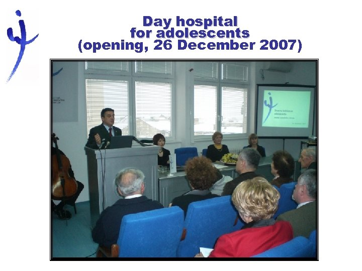 Day hospital for adolescents (opening, 26 December 2007)