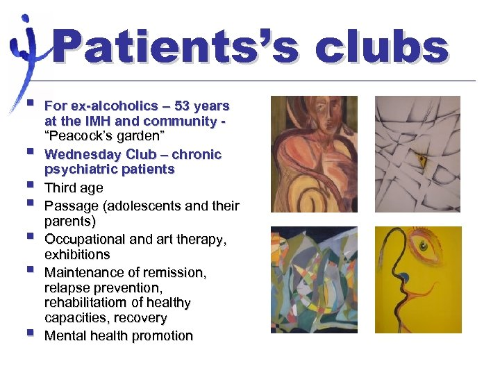 Patients's clubs § § § § For ex-alcoholics – 53 years at the IMH